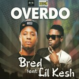 B Red Ft Lil Kesh - Over Do