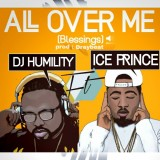 DJ Humility ft. Ice Prince - All Over Me (Blessings)