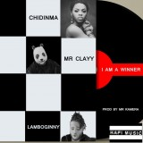 Lamboginny x Mr Clayy ft Chidinma - I Am A Winner