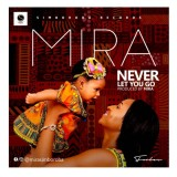 Mira - Never Let You Go