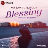 Mr. Raw ft. Flavour - Blessing