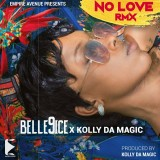 Belle 9ice x Kolly Da Magic - No Love Rmx