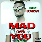 Enow Gchrist - Mad Over You (Cover)
