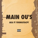 AKA Ft YoungstaCPT - Main Ou's