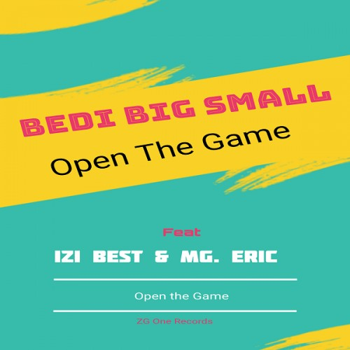 Bedi Big Small Feat Izi Best x MG.Eric - Open The Game