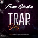 Team Gladia - Trap Dirty