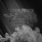 Wari First - A Be Ka Tchaya Dai