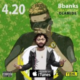 Bbanks Feat Olamide - 420