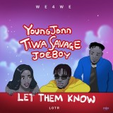 Young John x Tiwa Savage x Joeboy - Let Them Know