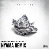 DREAMS OMEGA FT AVEIRO DJESS - NYAMA REMIX