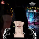 EVAZYLA - Bad Girl